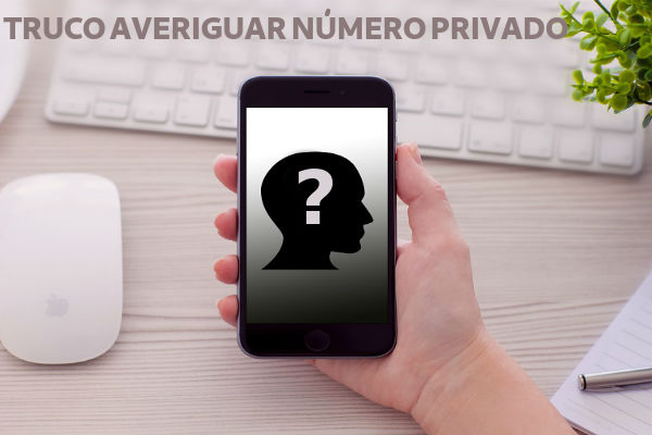 Truco averiguar número privado